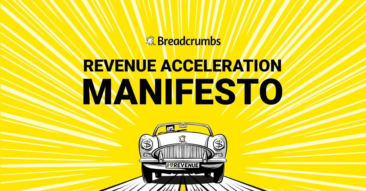 Breadcrumbs Revenue Acceleration Manifesto