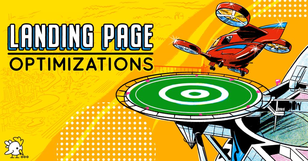8 Landing Page Optimizations We Swear By