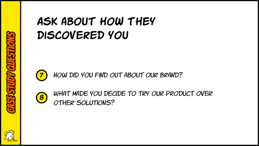 Case Study Questions About How They Discovered Your Product