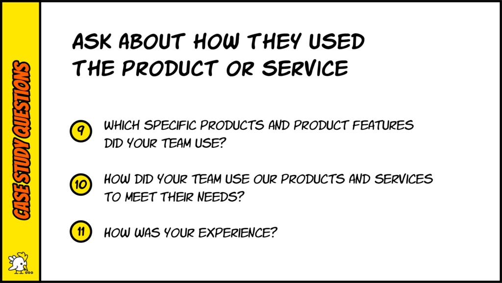 Case Study Questions About How They Used Your Product Or Service