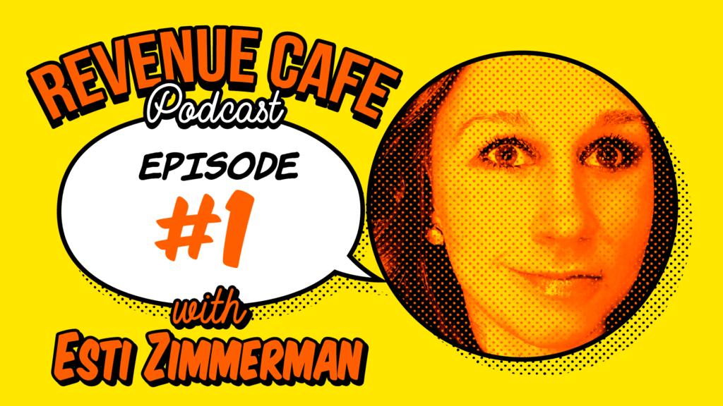 Revenue Cafe Podcast - Episode 1