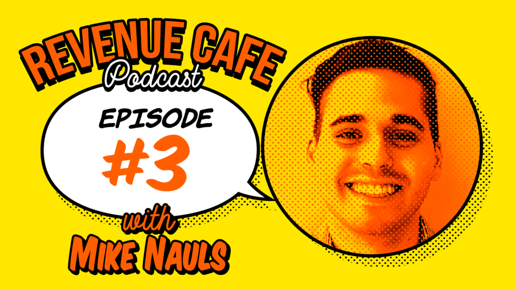 Revenue Cafe Podcast By Breadcrumbs | Episode 3 With Mike Nauls