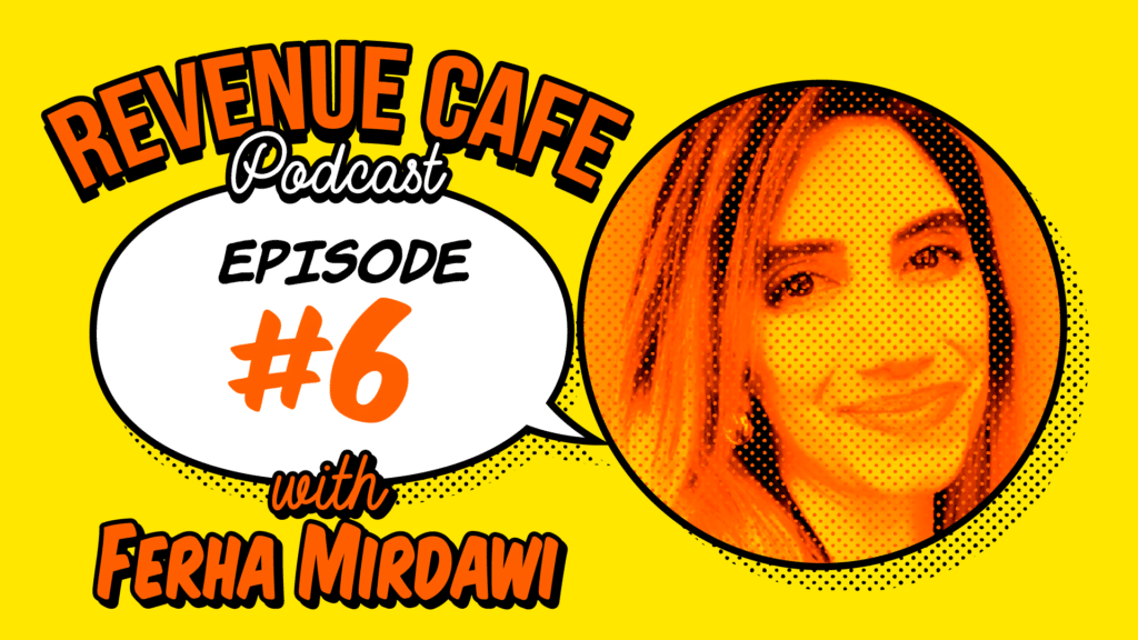 The Revenue Cafe With Fehra Mirdawi: The Cx Roadmap