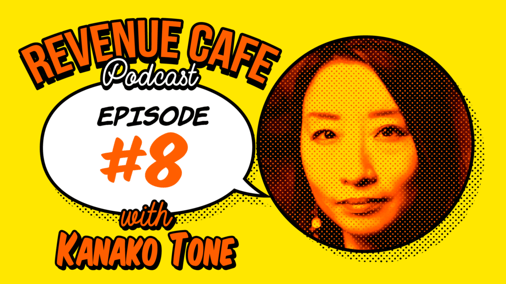 The Revenue Cafe With Kanako Tone: The Value Of Personalization